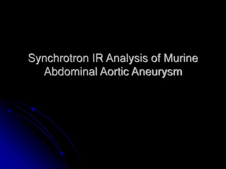 Synchrotron IR Analysis of Murine Abdominal Aortic Aneurysm