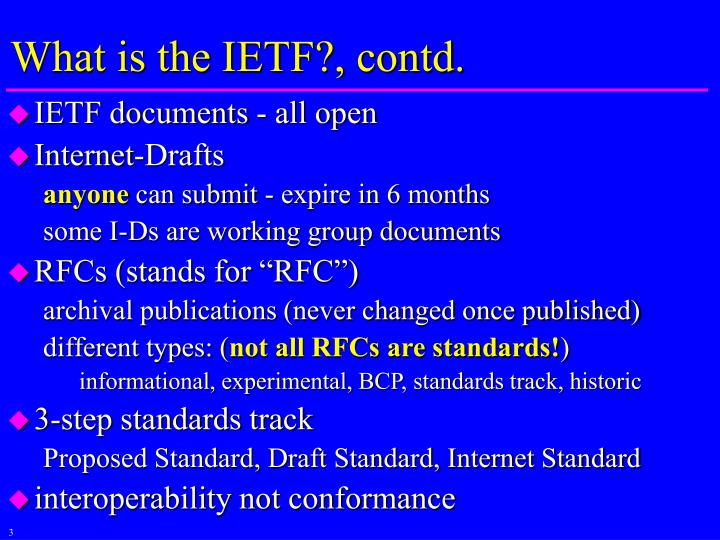 What is the IETF?, contd.