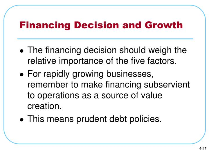 Financing Decision and Growth