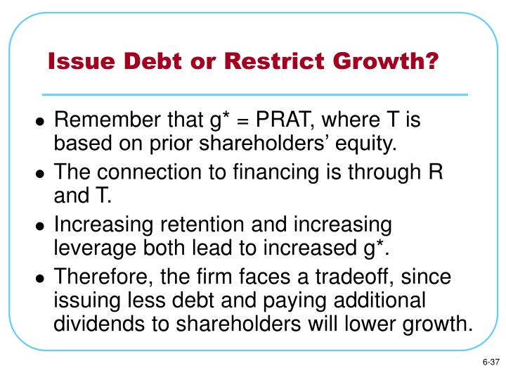 Issue Debt or Restrict Growth?
