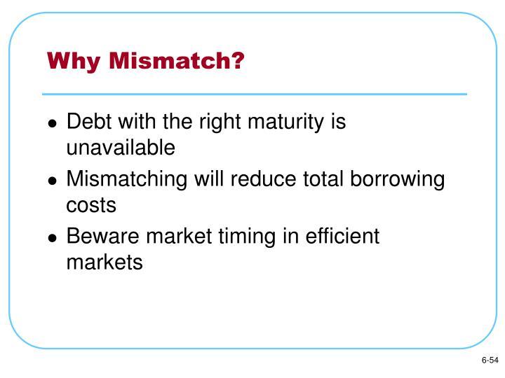 Why Mismatch?