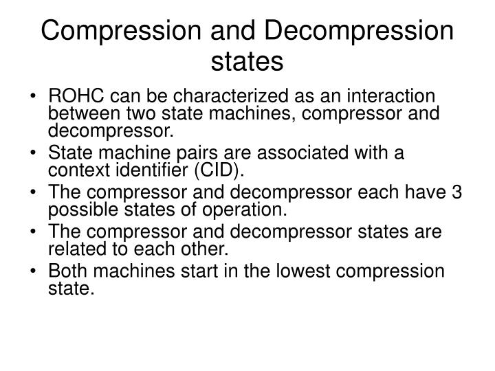 Compression and Decompression states