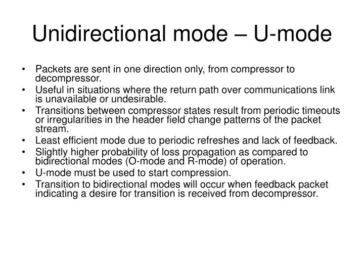 Unidirectional mode – U-mode
