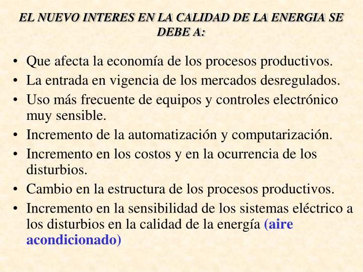 EL NUEVO INTERES EN LA CALIDAD DE LA ENERGIA SE DEBE A: