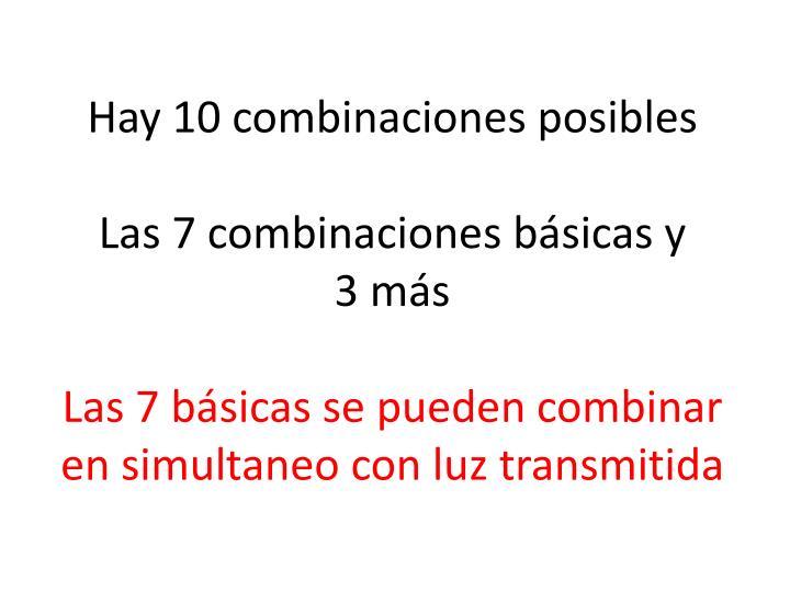 Hay 10 combinaciones posibles