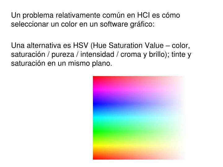 Un problema relativamente común en HCI es cómo seleccionar un color en un software gráfico: