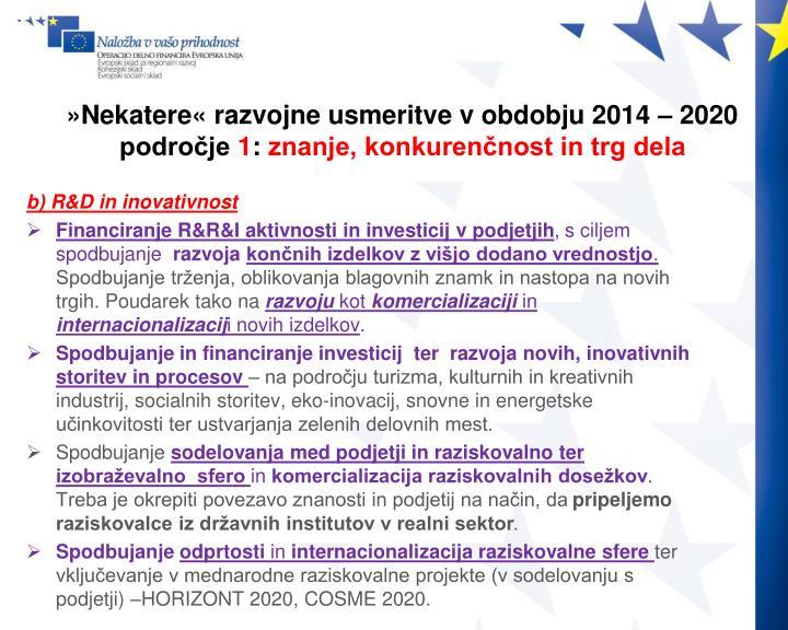 »Nekatere« razvojne usmeritve v obdobju 2014 – 2020
