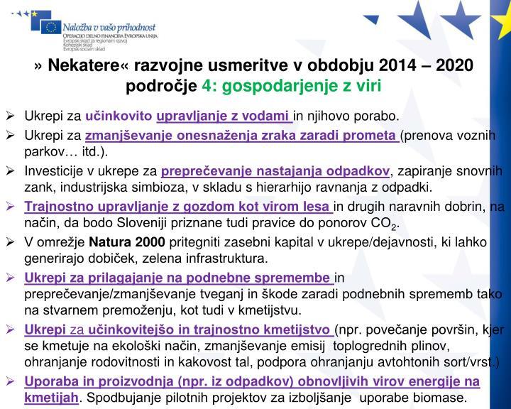 » Nekatere« razvojne usmeritve v obdobju 2014 – 2020