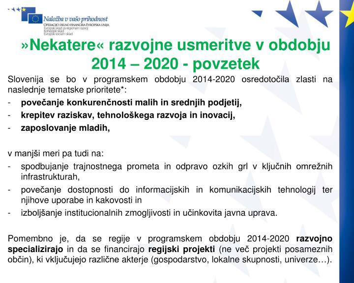 »Nekatere« razvojne usmeritve v obdobju 2014 – 2020 - povzetek