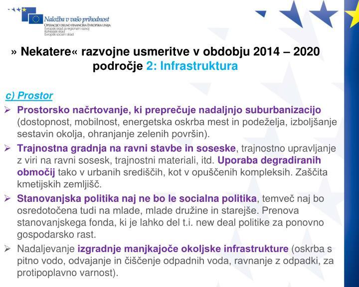 » Nekatere« razvojne usmeritve v obdobju 2014 – 2020  področje