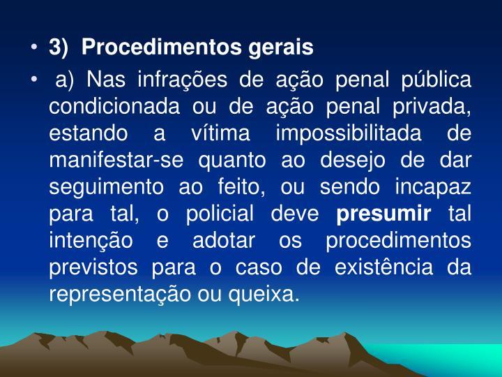 3)  Procedimentos gerais