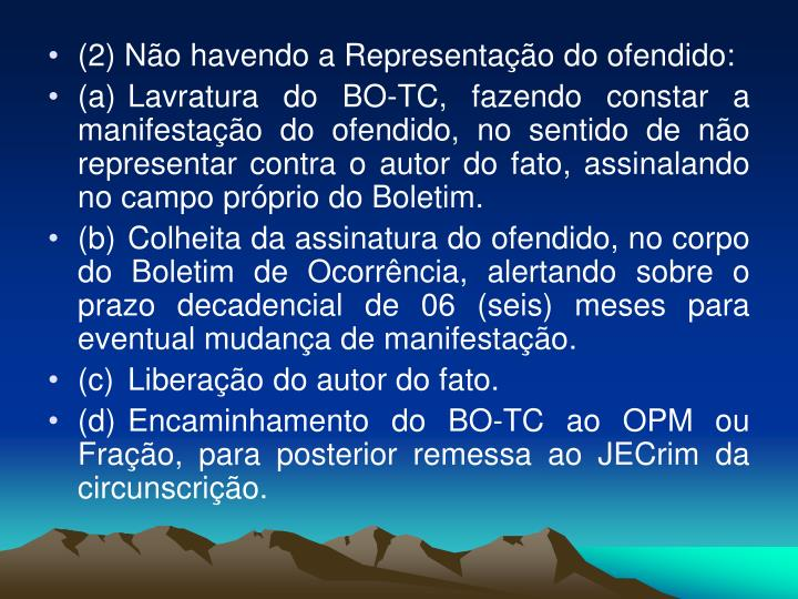 (2) No havendo a Representao do ofendido: