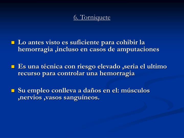 6. Torniquete