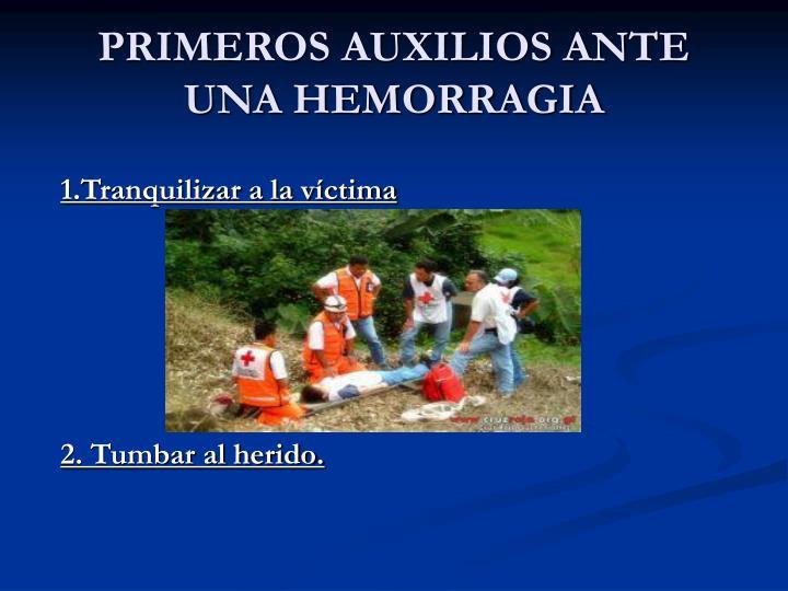 PRIMEROS AUXILIOS ANTE UNA HEMORRAGIA