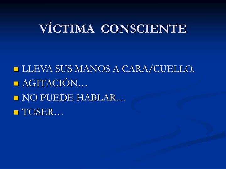 VCTIMA  CONSCIENTE