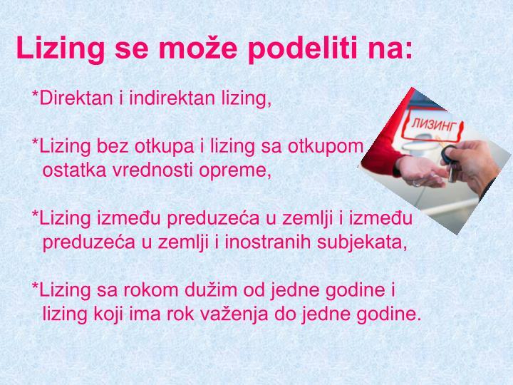 Lizing se može podeliti na: