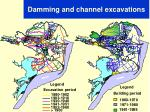 damming and channel excavations