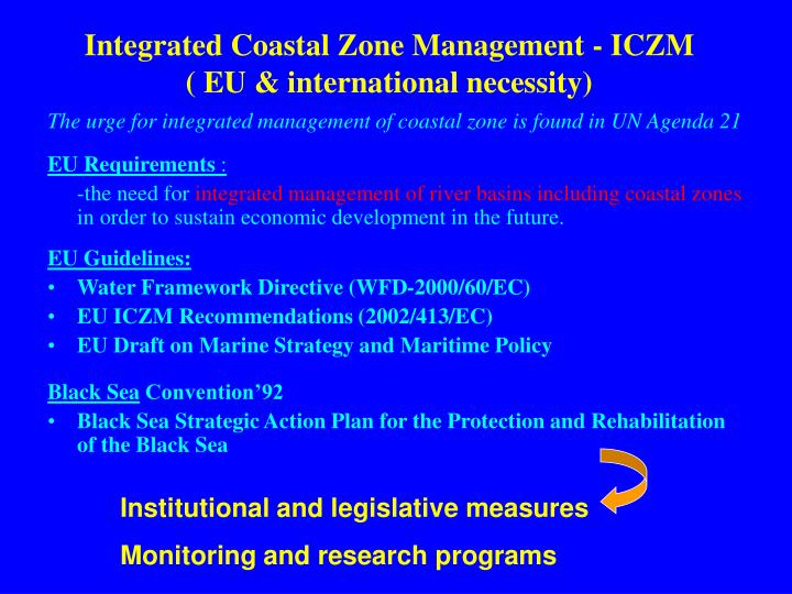 The urge for integrated management of coastal zone is found in UN Agenda 21