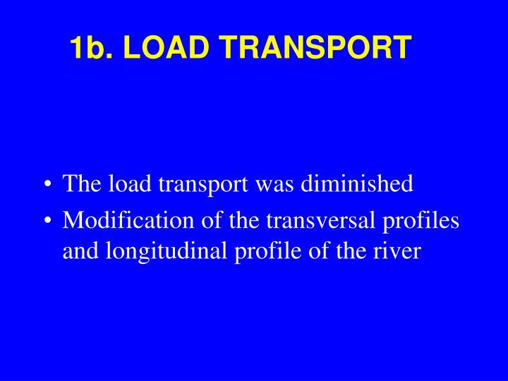 1b. LOAD TRANSPORT
