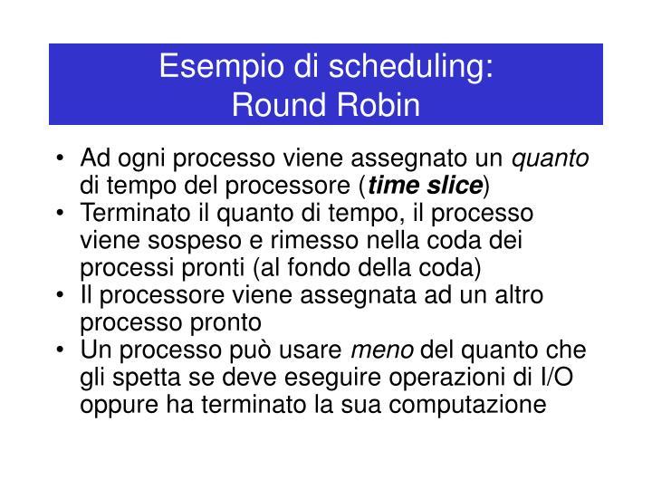 Esempio di scheduling: