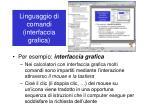 linguaggio di comandi interfaccia grafica