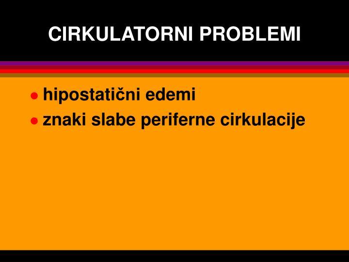 CIRKULATORNI PROBLEMI
