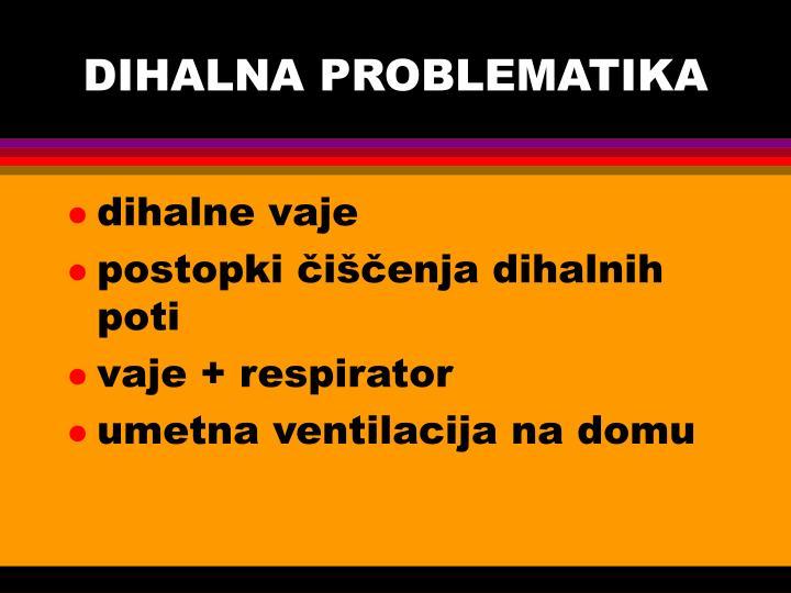 DIHALNA PROBLEMATIKA