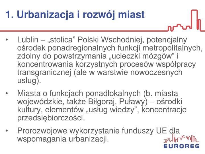 1. Urbanizacja i rozwój miast