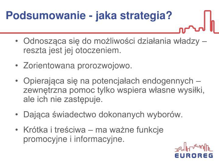 Podsumowanie - jaka strategia?