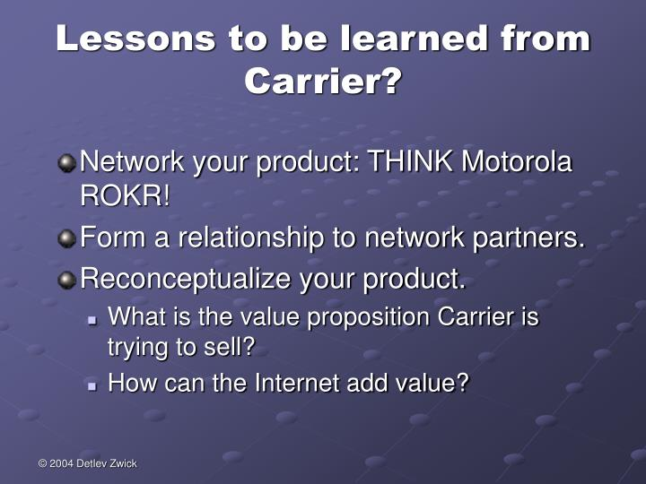 Lessons to be learned from Carrier?
