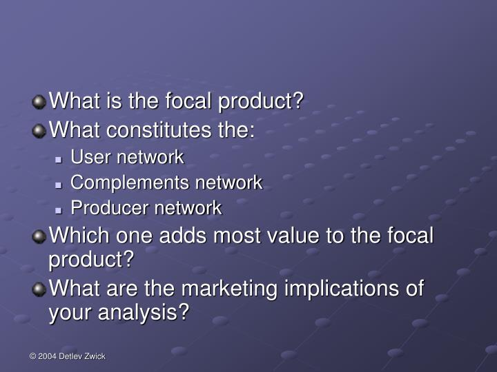 What is the focal product?