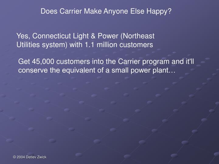 Does Carrier Make Anyone Else Happy?