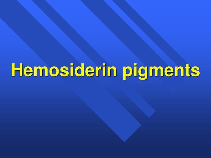 Hemosiderin pigments