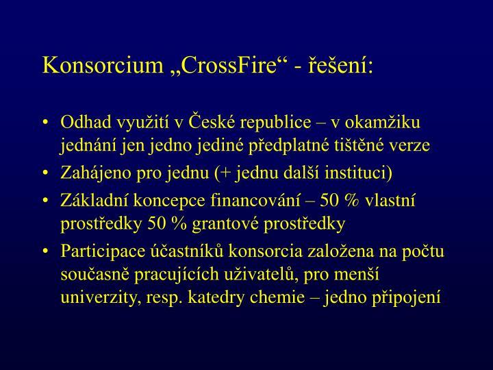 """Konsorcium """"CrossFire"""" - řešení:"""