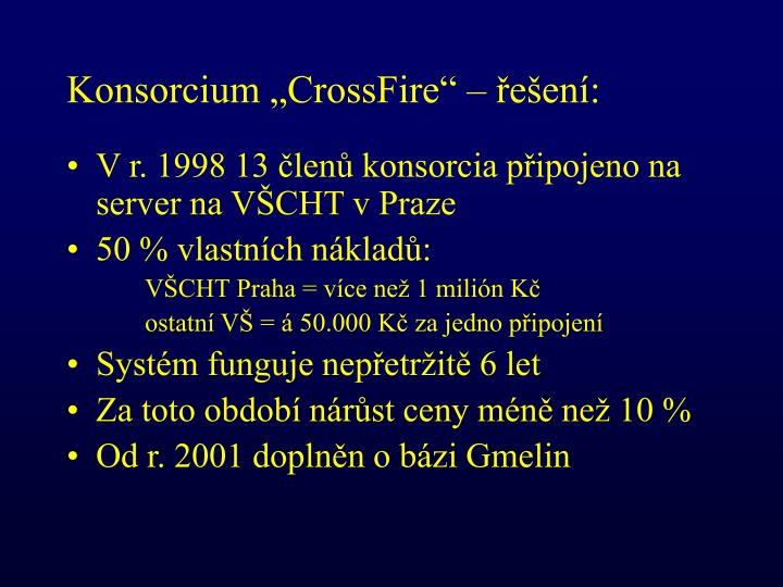 """Konsorcium """"CrossFire"""" – řešení:"""