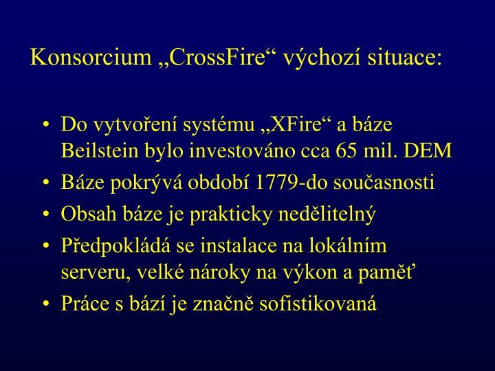 """Konsorcium """"CrossFire"""" výchozí situace:"""