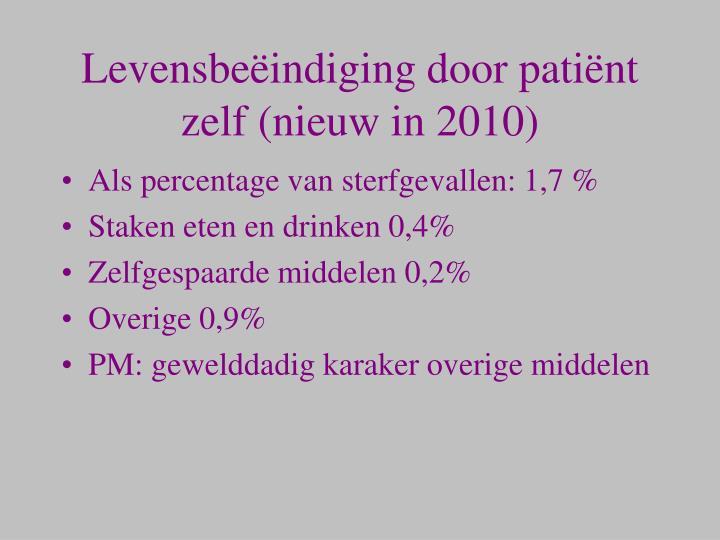 Levensbeëindiging door patiënt zelf (nieuw in 2010)