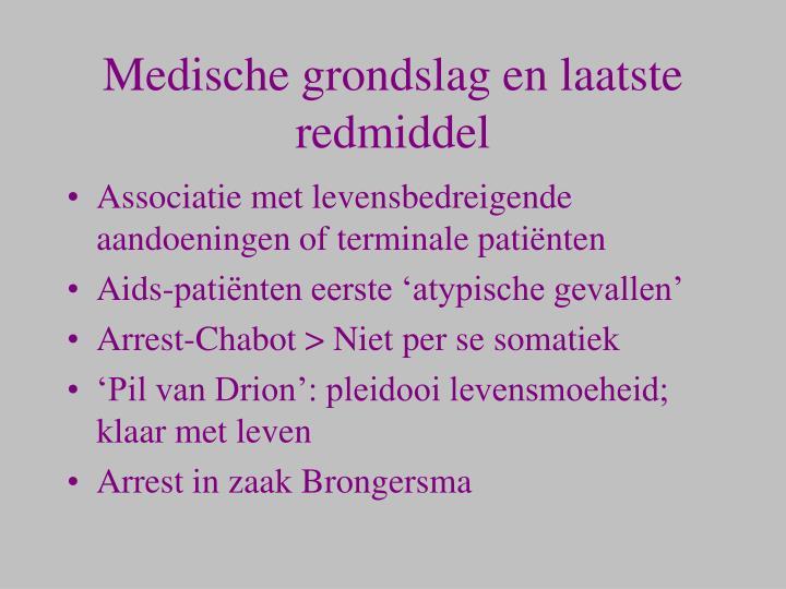 Medische grondslag en laatste redmiddel