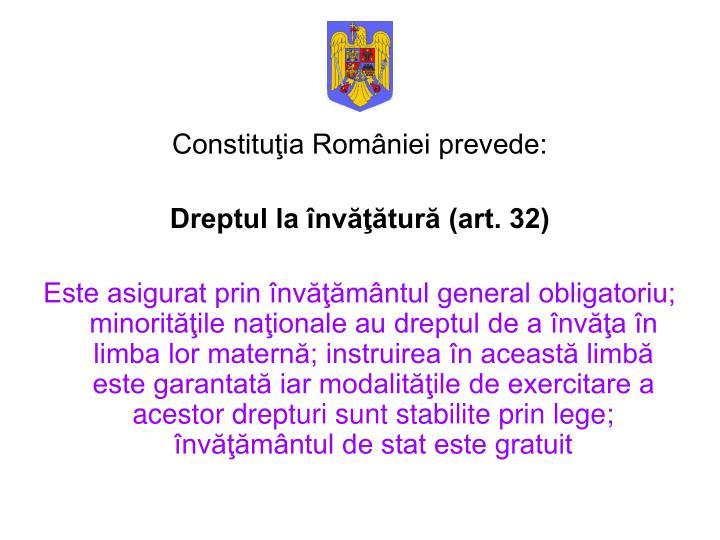 Constituţia României prevede: