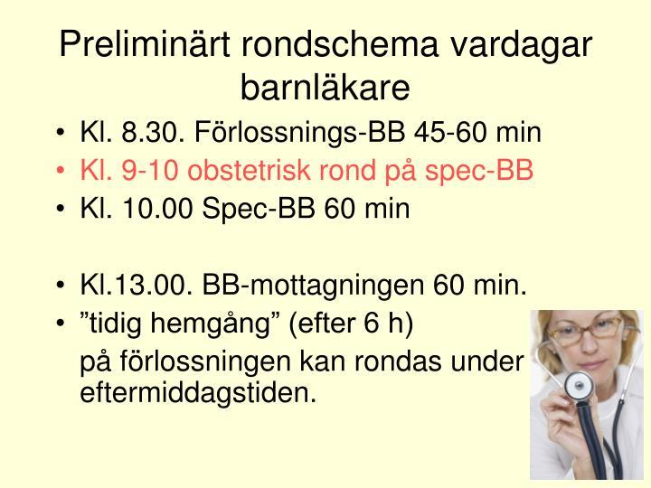 Preliminärt rondschema vardagar barnläkare