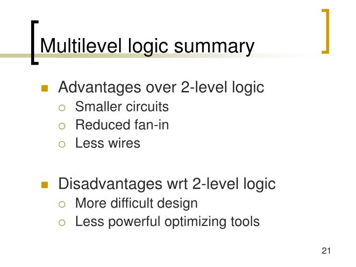 Multilevel logic summary