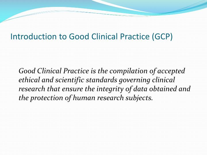 Introduction to Good Clinical Practice (GCP)