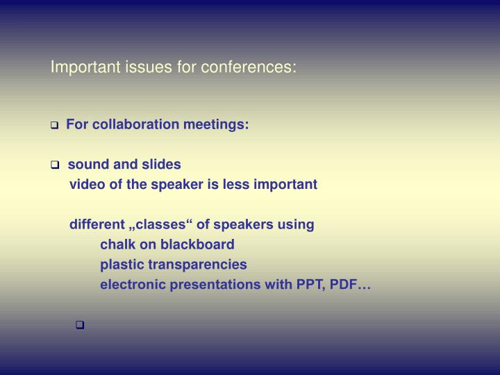 Important issues for conferences: