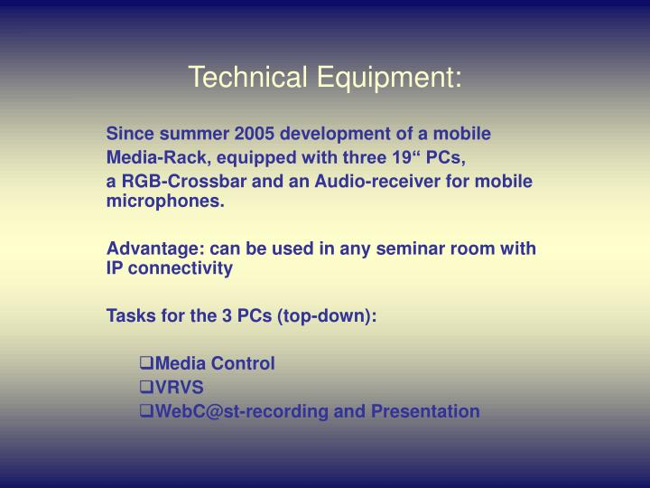 Technical Equipment:
