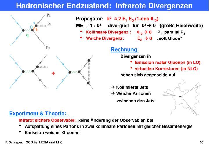 Hadronischer Endzustand:  Infrarote Divergenzen