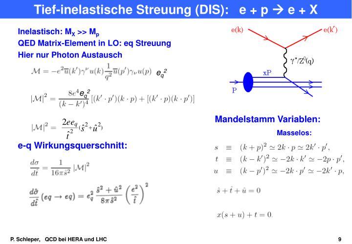 Tief-inelastische Streuung (DIS):   e + p