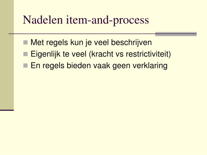 Nadelen item-and-process