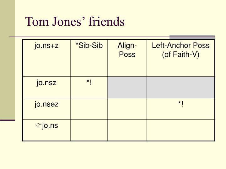 Tom Jones' friends