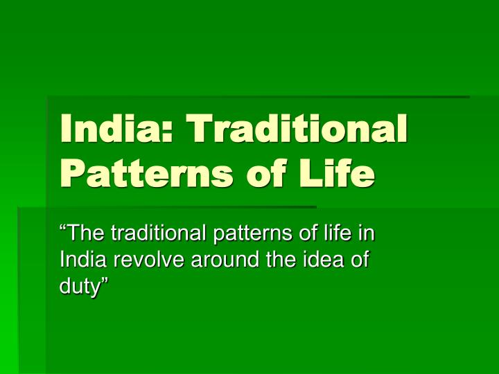 India traditional patterns of life