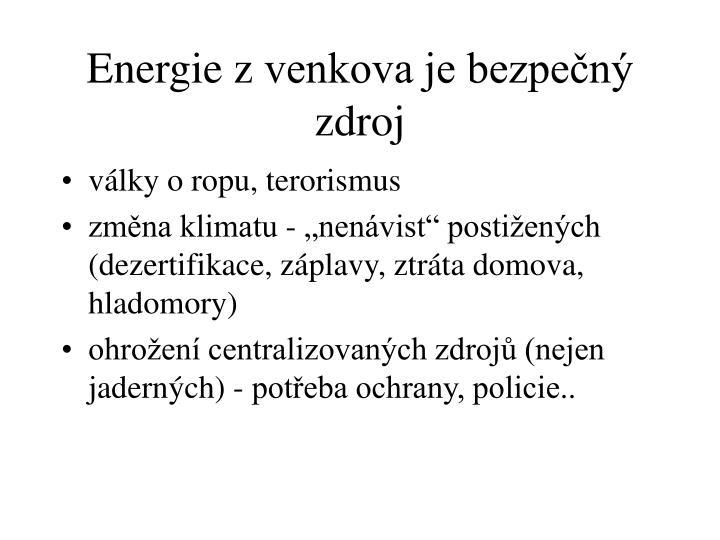 Energie zvenkova je bezpečný zdroj